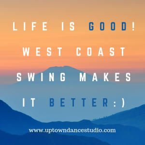 Life is good!West coast swing makes it better! (1)